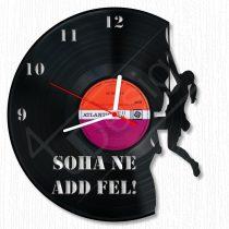 Soha ne add fel! hanglemez óra